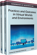 Handbook of Research on Practices and Outcomes in Virtual Worlds and Environments